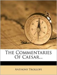 The Commentaries Of Caesar...