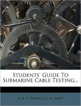 Students' Guide To Submarine Cable Testing...