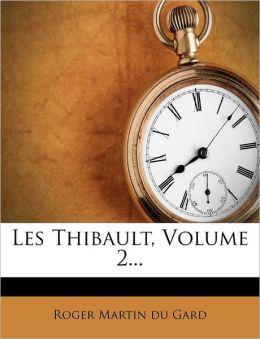 Les Thibault, Volume 2...