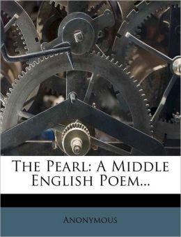 The Pearl: A Middle English Poem...