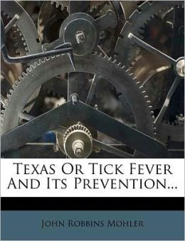 Texas Or Tick Fever And Its Prevention...