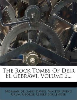 The Rock Tombs Of Deir El Gebr wi, Volume 2...