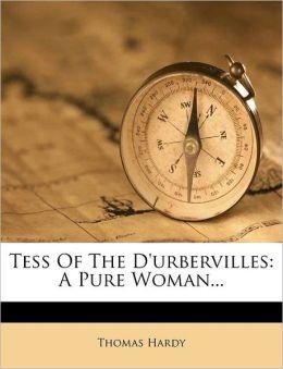 Tess Of The D'urbervilles: A Pure Woman...