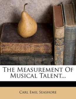 The Measurement Of Musical Talent...