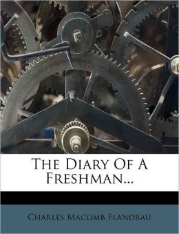 The Diary Of A Freshman...