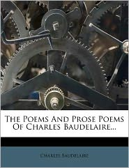 The Poems And Prose Poems Of Charles Baudelaire...