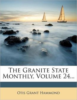 The Granite State Monthly, Volume 24...