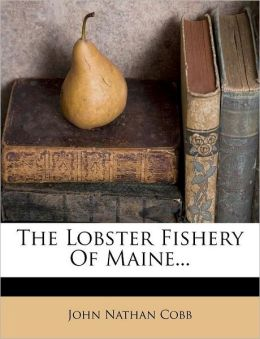 The Lobster Fishery Of Maine...