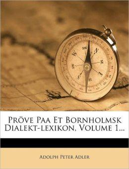 Pr ve Paa Et Bornholmsk Dialekt-lexikon, Volume 1...