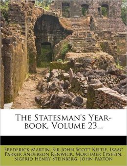 The Statesman's Year-book, Volume 23...