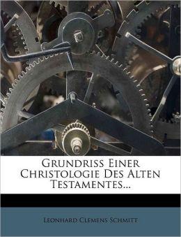 Grundri Einer Christologie Des Alten Testamentes...