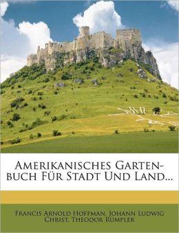 Amerikanisches Garten-Buch Fur Stadt Und Land...