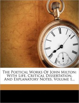 The Poetical Works Of John Milton: With Life, Critical Dissertation, And Explanatory Notes, Volume 1...