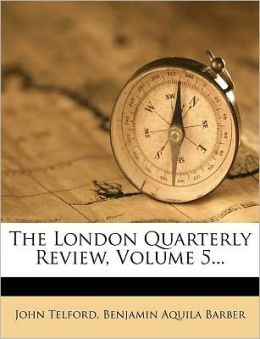 The London Quarterly Review, Volume 5...