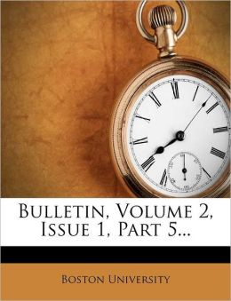 Bulletin, Volume 2, Issue 1, Part 5...