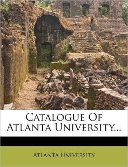 Catalogue Of Atlanta University...