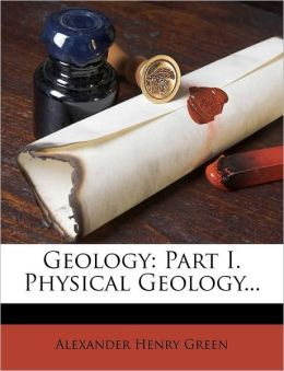 Geology: Part I. Physical Geology...