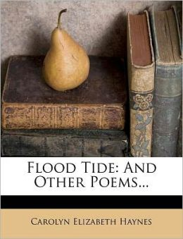Flood Tide: And Other Poems...