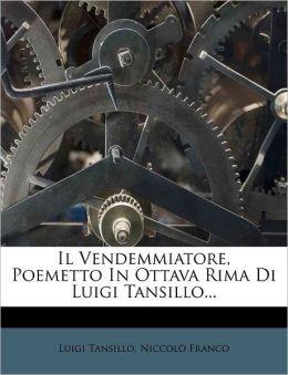 Il Vendemmiatore, Poemetto In Ottava Rima Di Luigi Tansillo...
