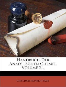 Handbuch Der Analytischen Chemie, Volume 2...