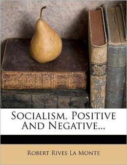 Socialism, Positive And Negative...