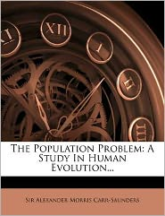 The Population Problem: A Study In Human Evolution...