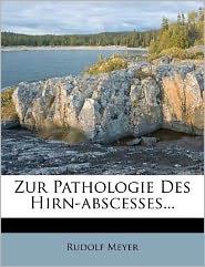 Zur Pathologie Des Hirn-abscesses...