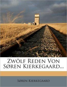 Zwolf Reden Von Soren Kierkegaard...
