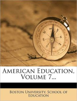 American Education, Volume 7...