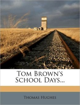 Tom Brown's School Days...