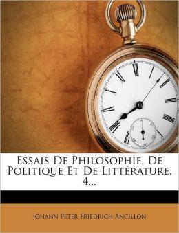 Essais De Philosophie, De Politique Et De Litt rature, 4...