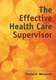 Book Cover Image. Title: The Effective Health Care Supervisor, Author: Charles R. McConnell