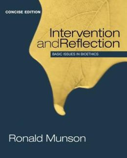 Intervention and Reflection: Basic Issues in Bioethics, Concise Edition