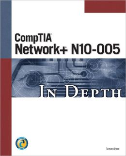 CompTIA Network+ N10-005 In Depth
