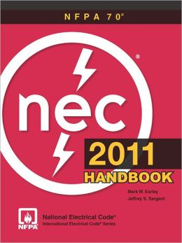 National Electrical Code (NEC) Handbook, NFPA 70 2011 Edition