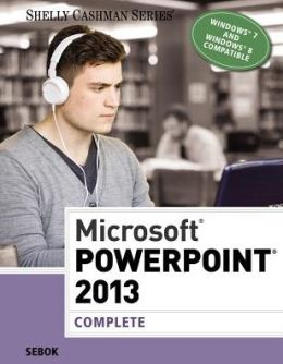 Microsoft PowerPoint 2013: Complete