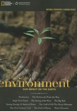 National Geographic Learning Reader: Environment: Our Impact on the Earth (Book Only)