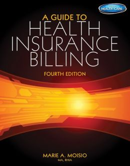 A Guide to Health Insurance Billing (with Premium Website Printed Access Card, 1-YR)