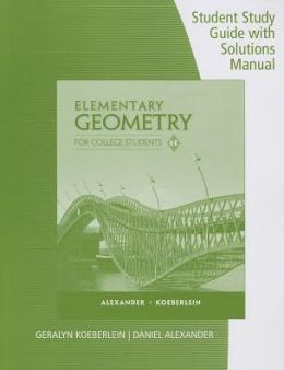 Elementary Geometry for College Students: Student Study Guide with Solutions Manual
