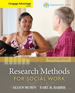 Cengage Advantage Books: Brooks/Cole Empowerment Series: Research Methods for Social Work
