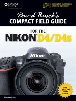 David Busch's Compact Field Guide for the Nikon D4
