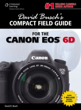 David Busch's Compact Field Guide for the Canon EOS 6D