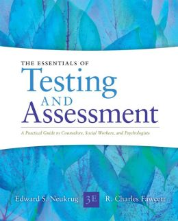 Essentials of Testing and Assessment: A Practical Guide for Counselors, Social Workers, and Psychologists