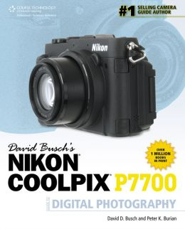 David Busch's Nikon P7700 Guide to Digital Photography