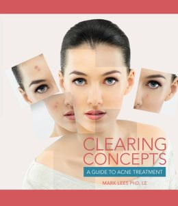 Clearing Concepts: A Guide to Acne Treatment, 1st ed.