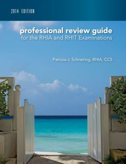 Professional Review Guide for the RHIA and RHIT Examinations, 2014 Edition with Premium Website Printed Access Card