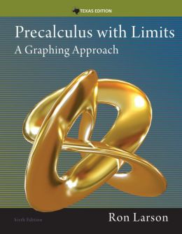 Precalculus with Limits: A Graphing Approach, Texas Edition