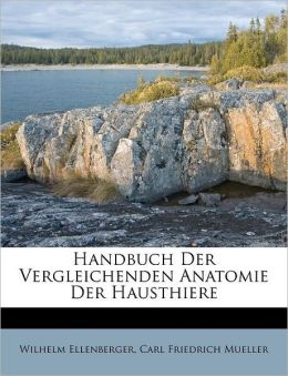 Handbuch Der Vergleichenden Anatomie Der Hausthiere
