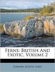 Ferns: British And Exotic, Volume 2