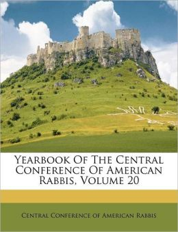Yearbook Of The Central Conference Of American Rabbis, Volume 20